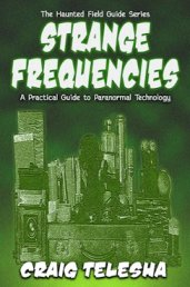 Strange Frequencies - ghost hunting how-to guide
